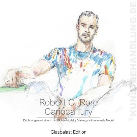 Robert C. Rore: Katalog Carioca Iury zur Jahresausstellung 2010 in der Galerie Kunstbehandlung München